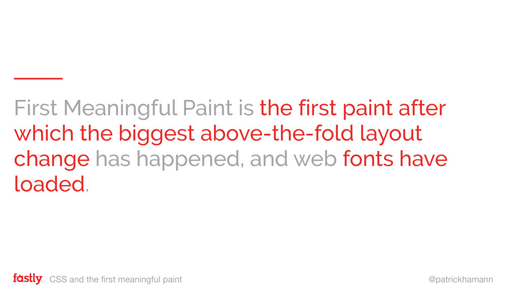 CSS and the first meaningful paint @patrickhama...