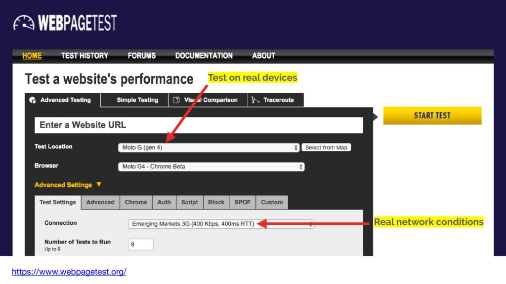https://www.webpagetest.org/ Test on real devic...