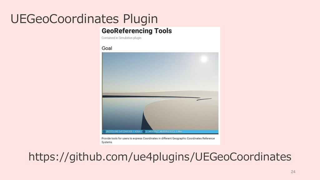 24 UEGeoCoordinates Plugin https://github.com/u...