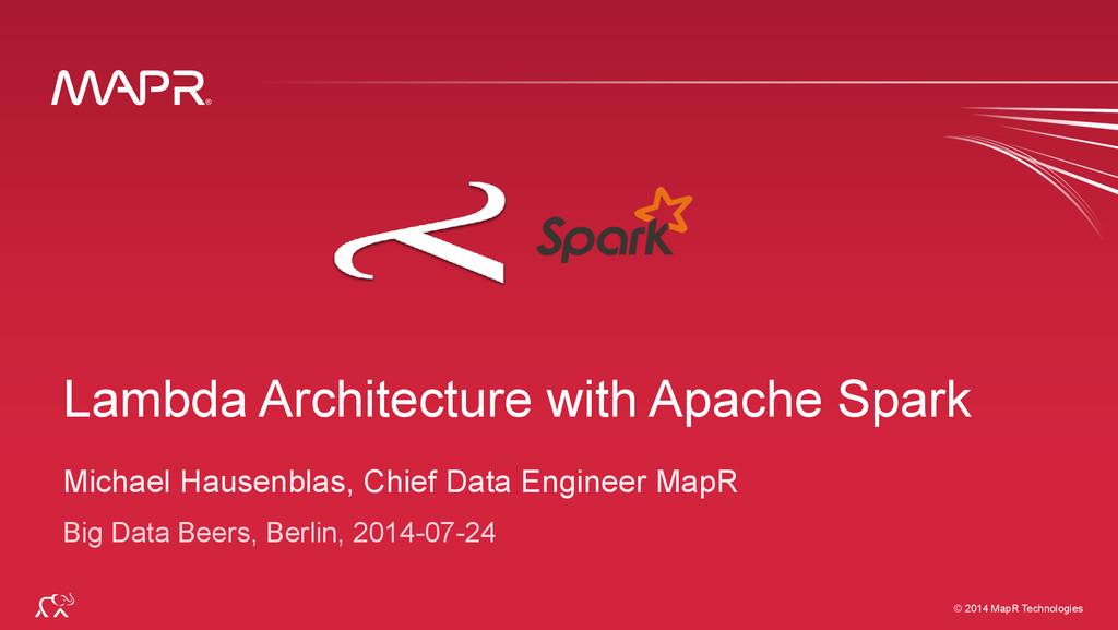 ® © 2014 MapR Technologies 1 ® © 2014 MapR Tech...