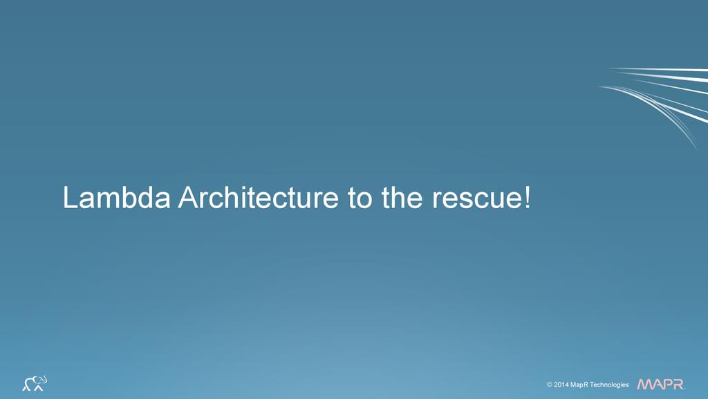 ® © 2014 MapR Technologies 13 © 2014 MapR Techn...