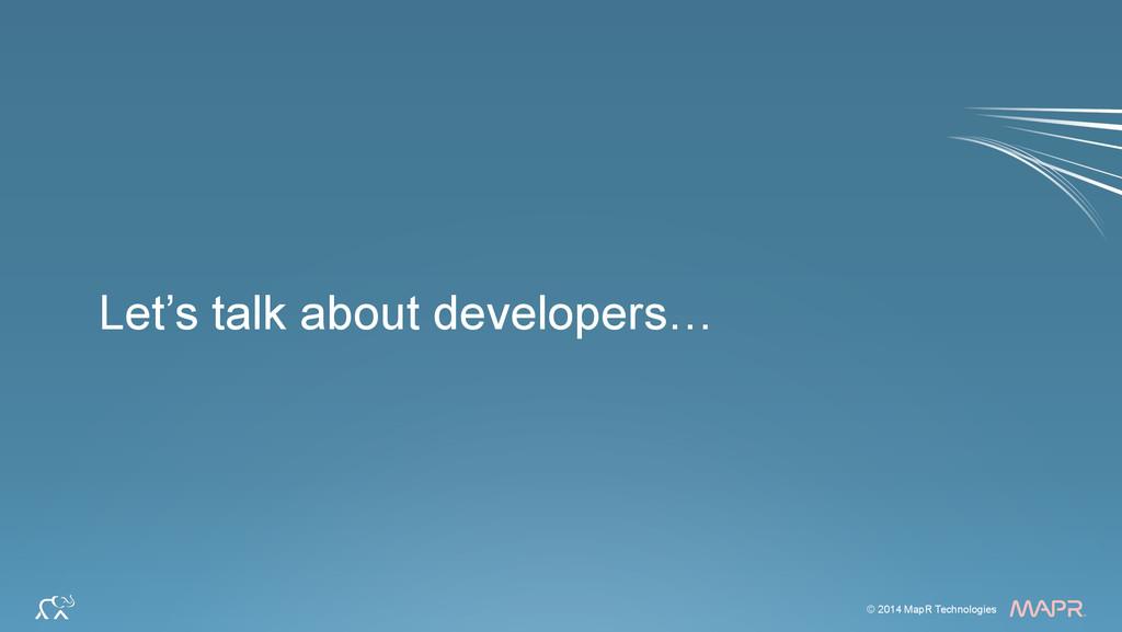 ® © 2014 MapR Technologies 3 © 2014 MapR Techno...