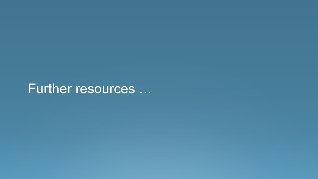 ® Further resources …