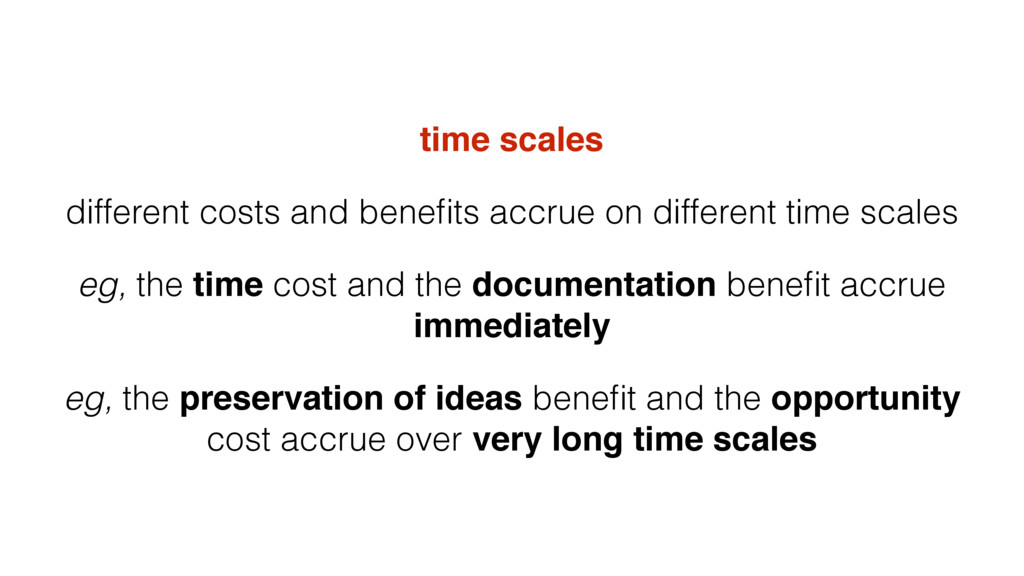 time scales different costs and benefits accrue ...