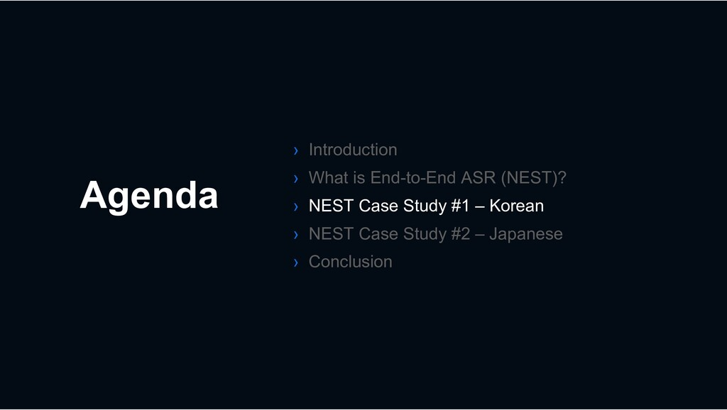 Agenda › Introduction › What is End-to-End ASR ...