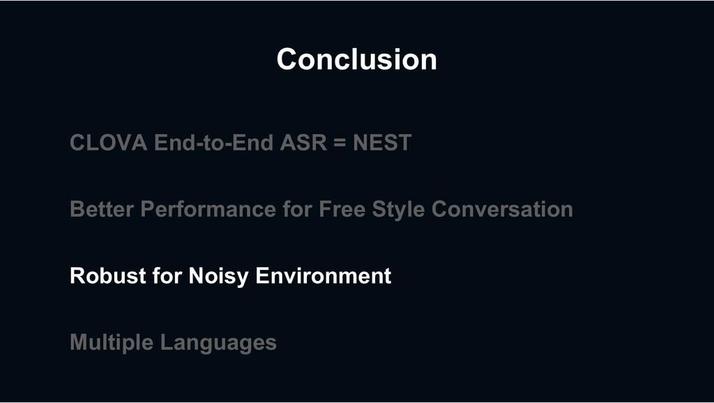 Conclusion CLOVA End-to-End ASR = NEST Better P...