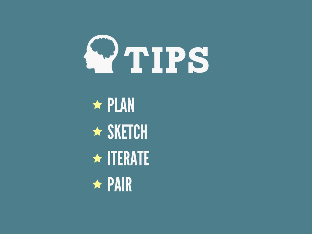 TIPS PLAN SKETCH ITERATE PAIR