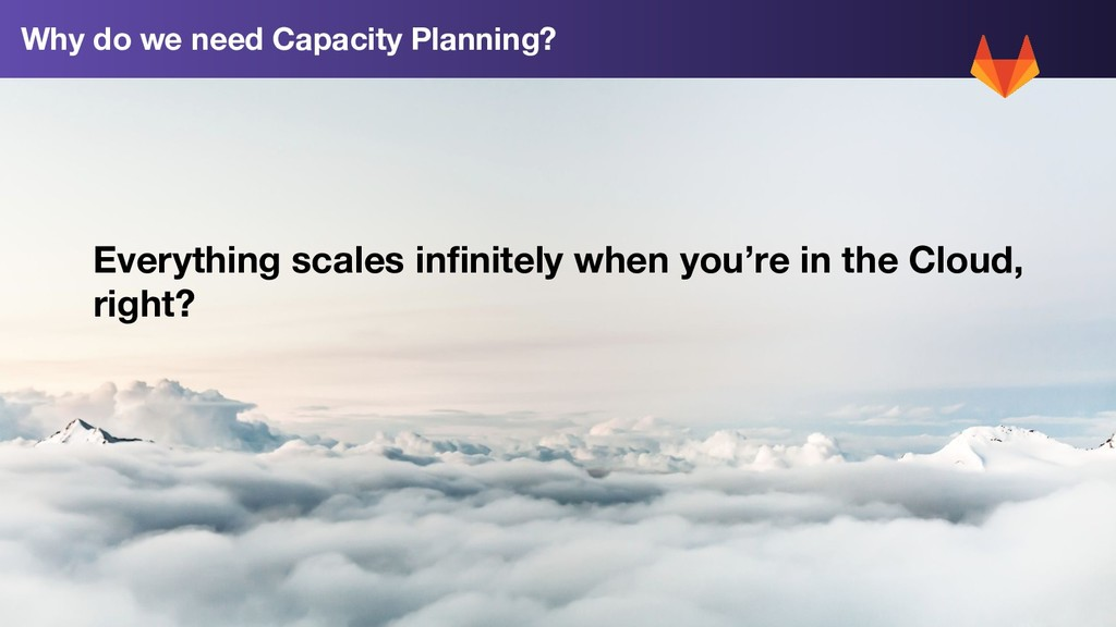 3 Why do we need Capacity Planning? Everything ...