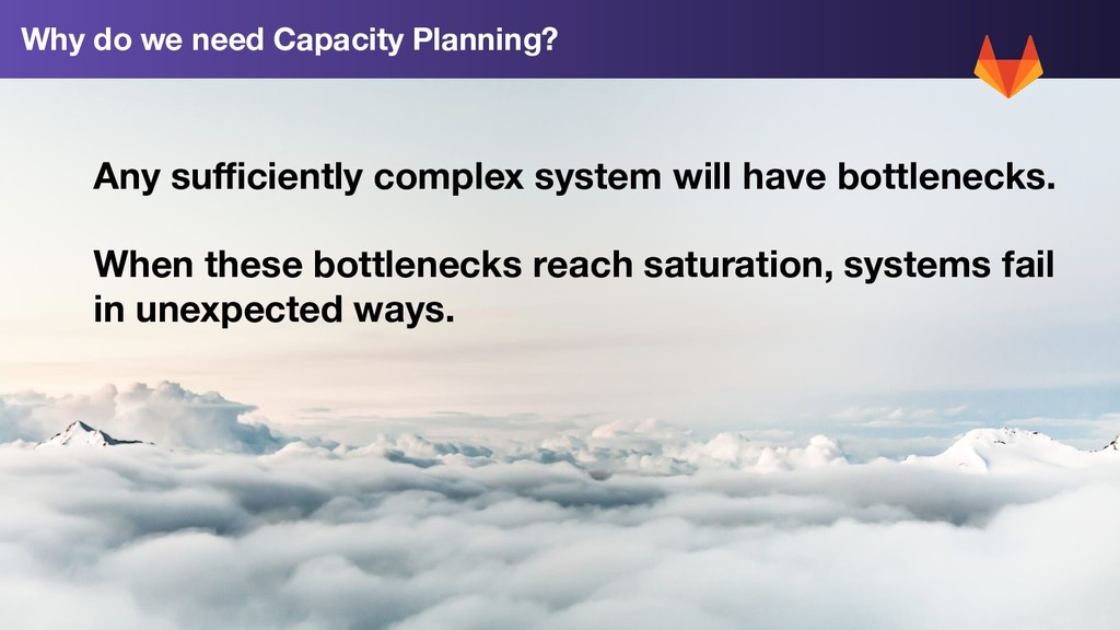 4 Why do we need Capacity Planning? Any sufficien...