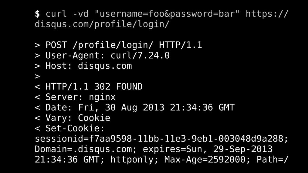 "$ curl -vd ""username=foo&password=bar"" https://..."