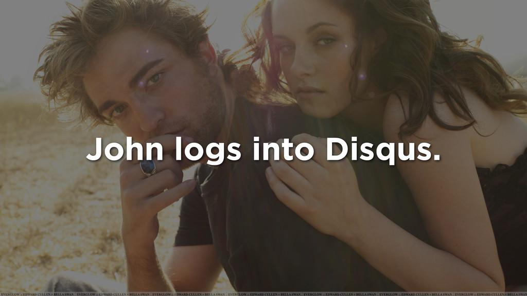 John logs into Disqus.