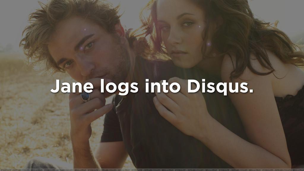 Jane logs into Disqus.