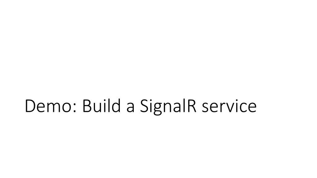 Demo: Build a SignalR service