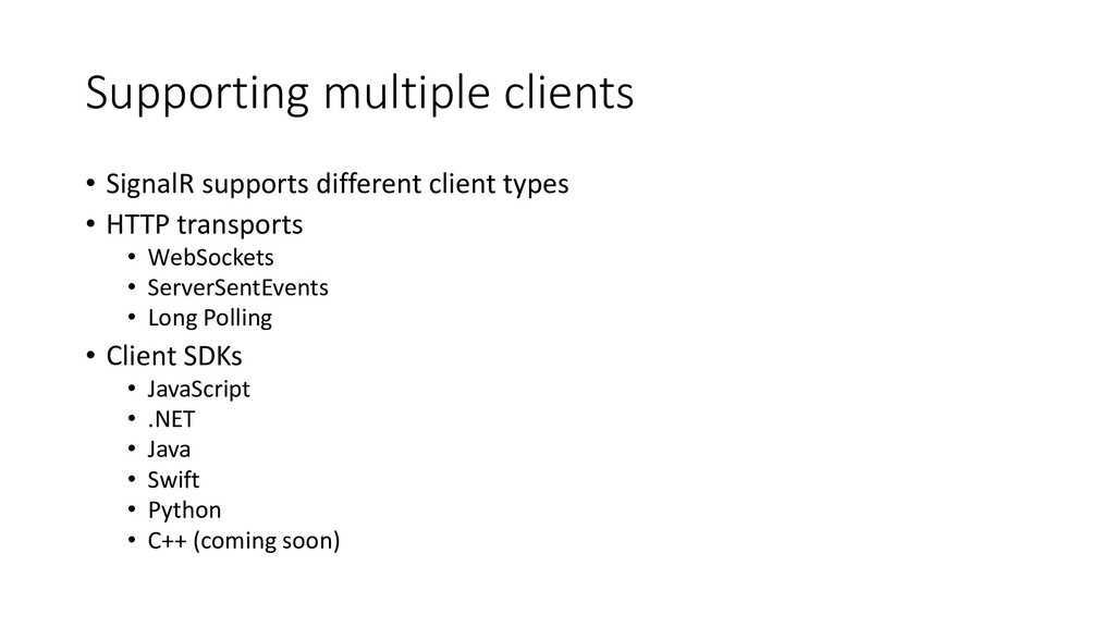 Supporting multiple clients • SignalR supports ...