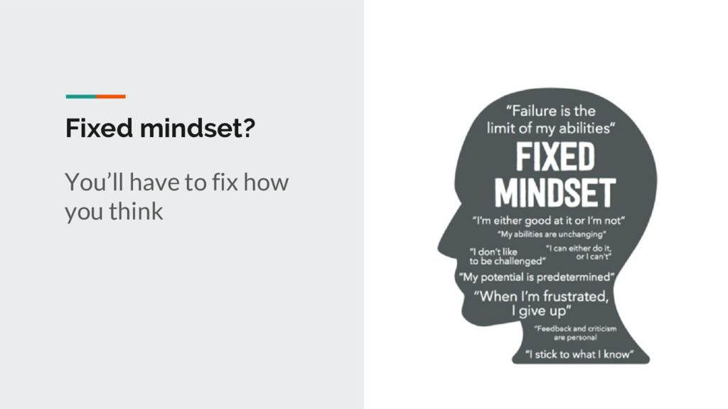 Fixed mindset? You'll have to fix how you think