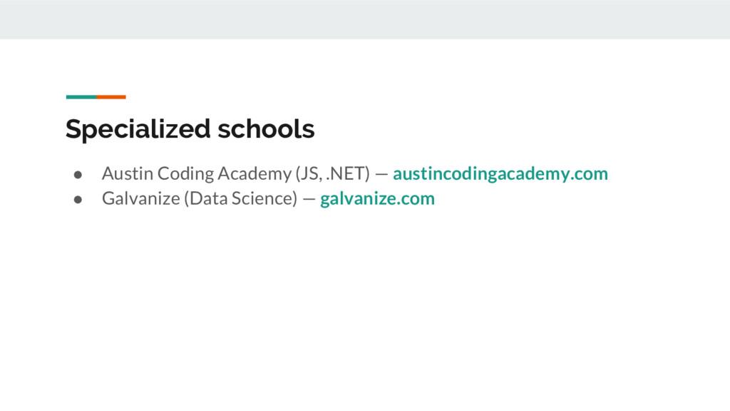 Specialized schools ● Austin Coding Academy (JS...