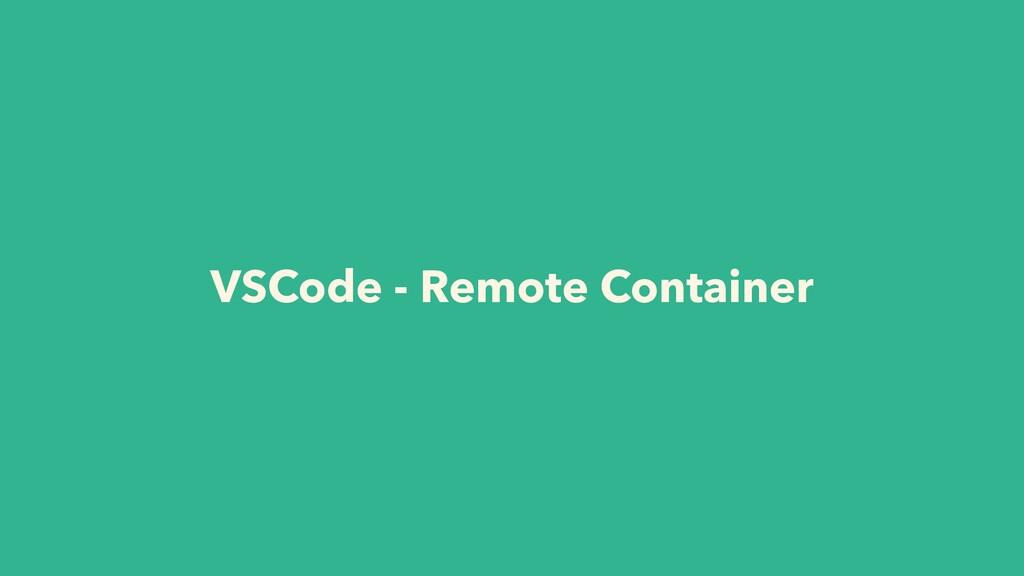 VSCode - Remote Container