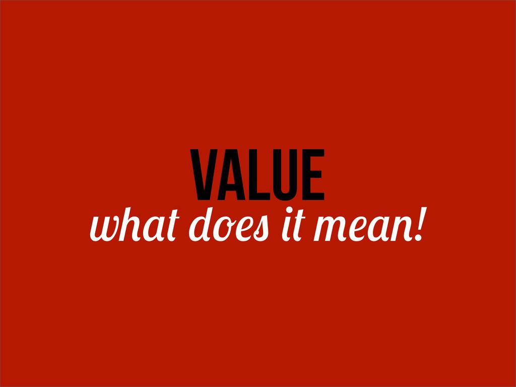 w ! value
