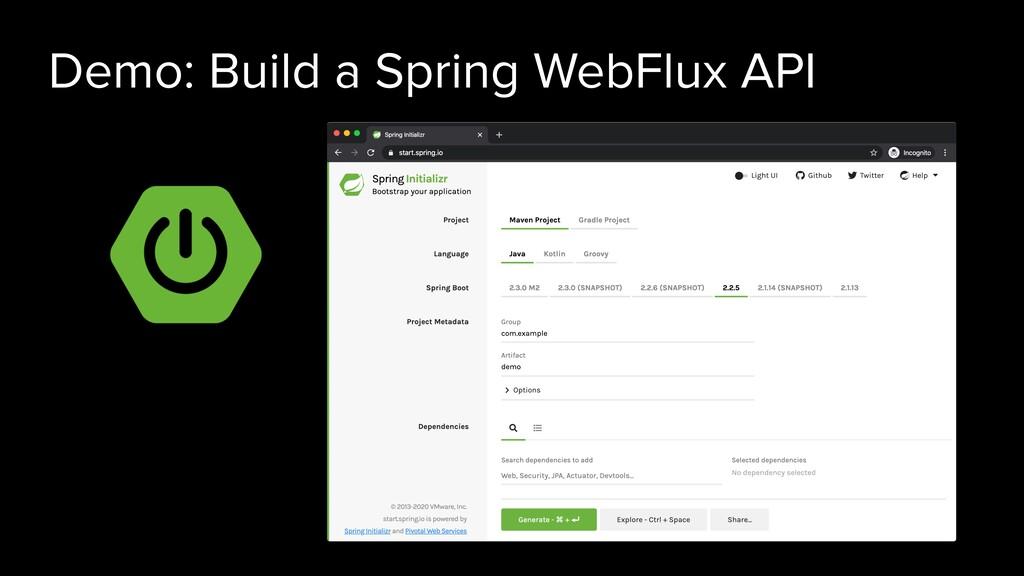 Demo: Build a Spring WebFlux API