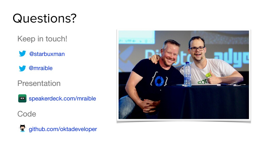 Questions? Keep in touch!  @starbuxman  @mraibl...