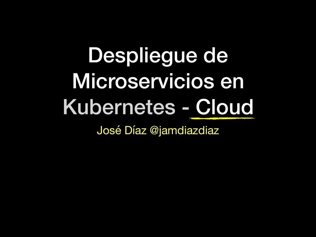 Despliegue de Microservicios en Kubernetes - Cl...