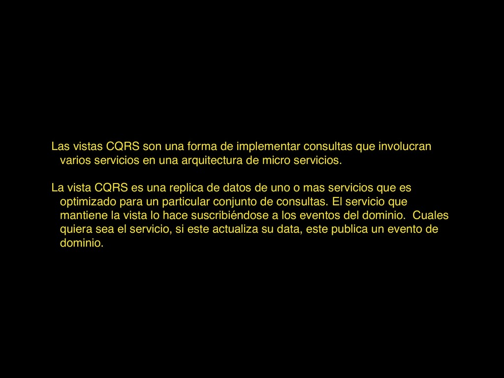 Las vistas CQRS son una forma de implementar co...