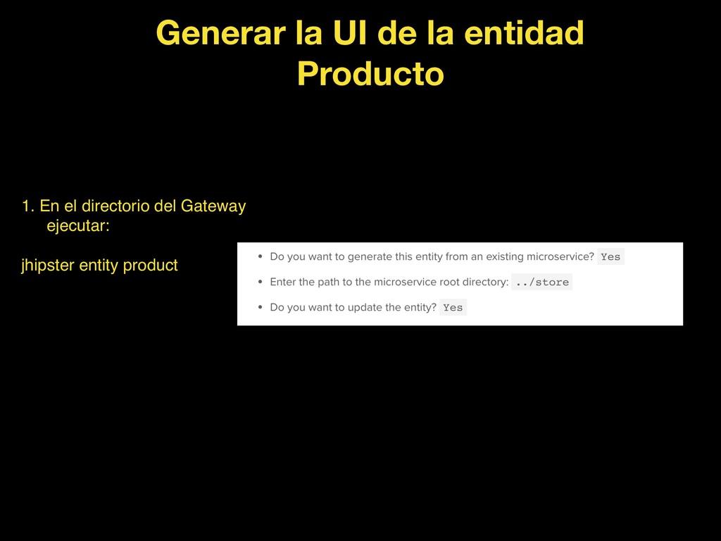 1. En el directorio del Gateway ejecutar: jhips...