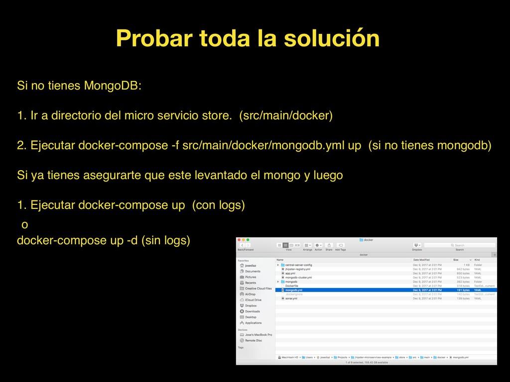 Probar toda la solución Si no tienes MongoDB: 1...