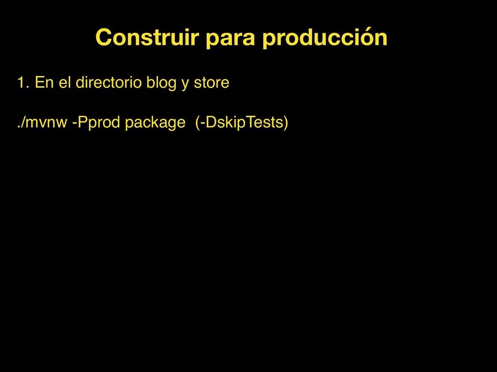 Construir para producción 1. En el directorio b...