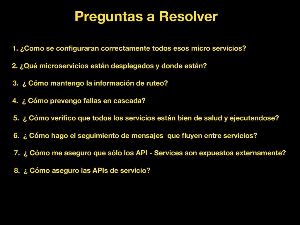 Preguntas a Resolver 1. ¿Como se configuraran co...