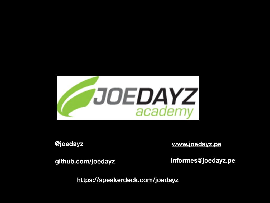 @joedayz github.com/joedayz informes@joedayz.pe...