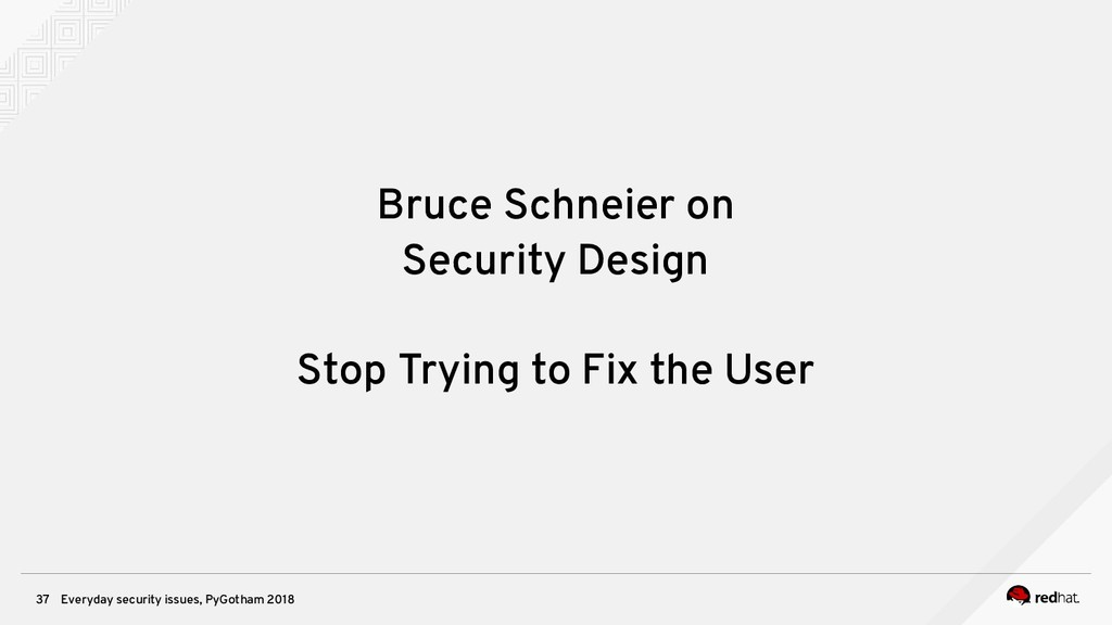 Everyday security issues, PyGotham 2018 37 Bruc...
