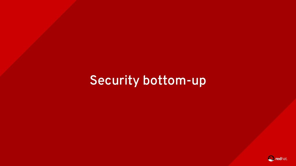 Security bottom-up