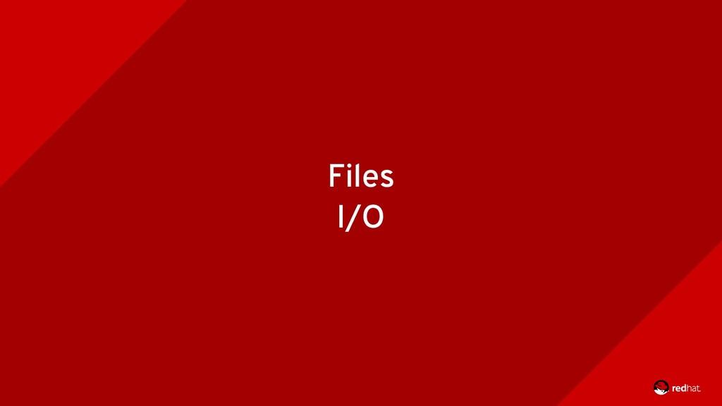 Files I/O