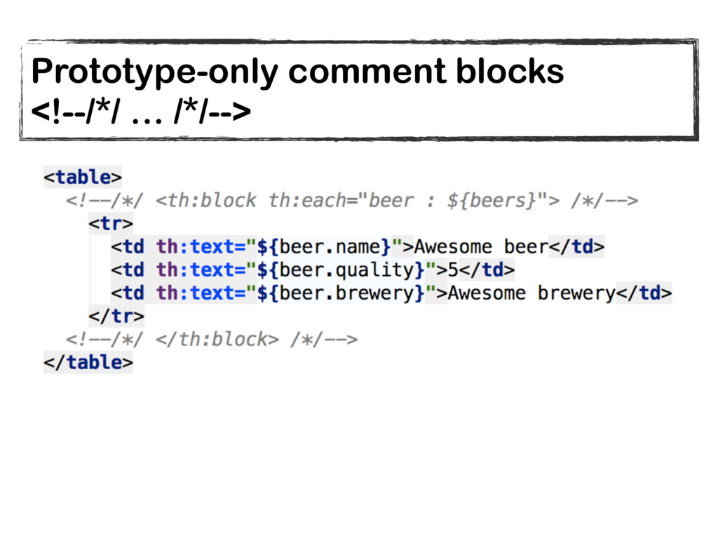 Prototype-only comment blocks <!--/*/ … /*/-->