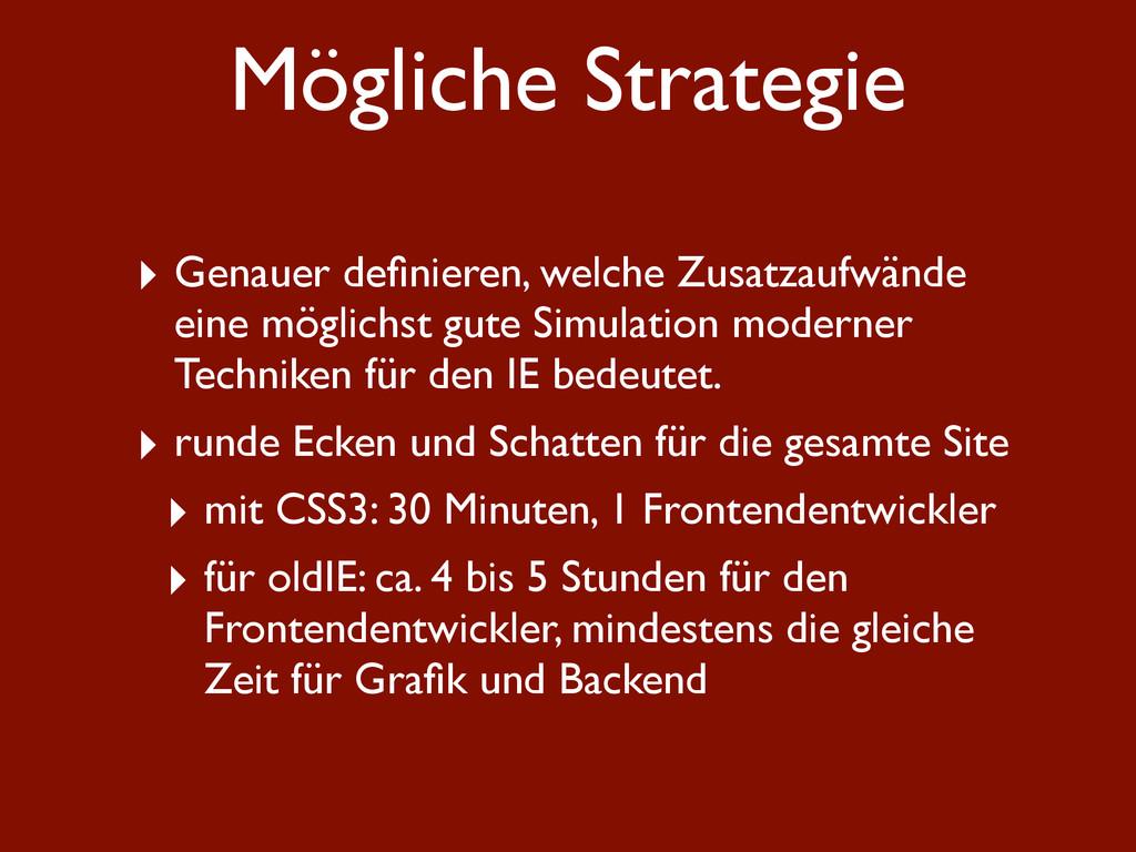 Mögliche Strategie ‣ Genauer definieren, welche ...