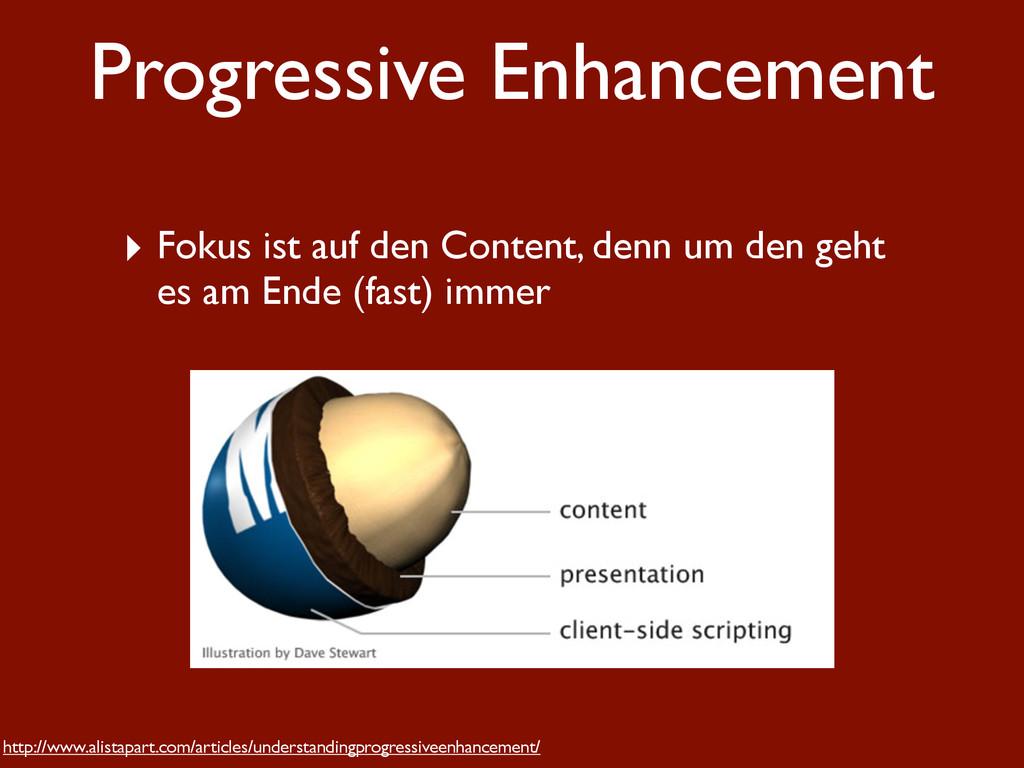 Progressive Enhancement http://www.alistapart.c...