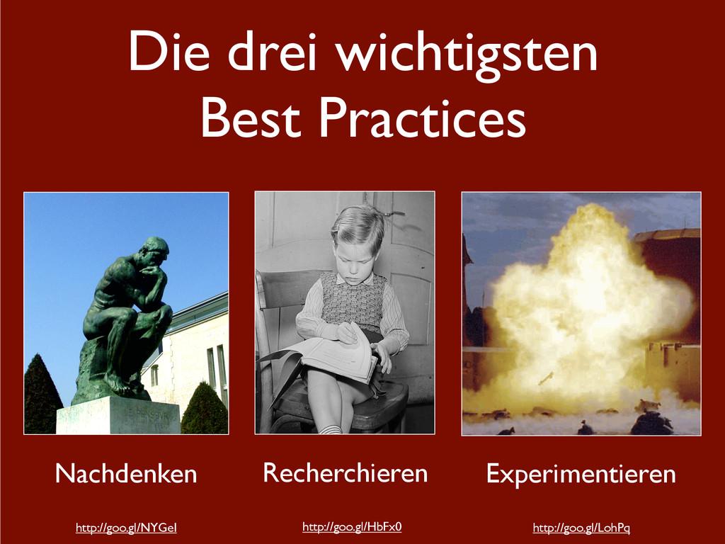 Die drei wichtigsten Best Practices Nachdenken ...