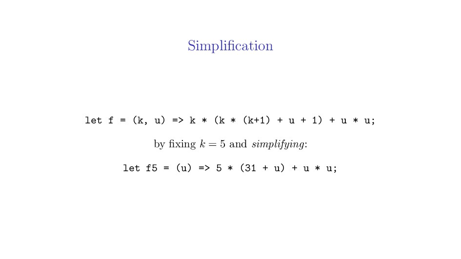 Simplification let f = (k, u) => k * (k * (k+1) ...