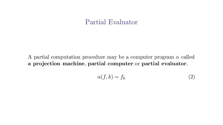Partial Evaluator A partial computation procedu...