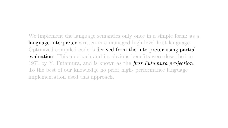 We implement the language semantics only once i...