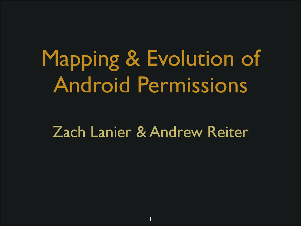Mapping & Evolution of Android Permissions Zach...