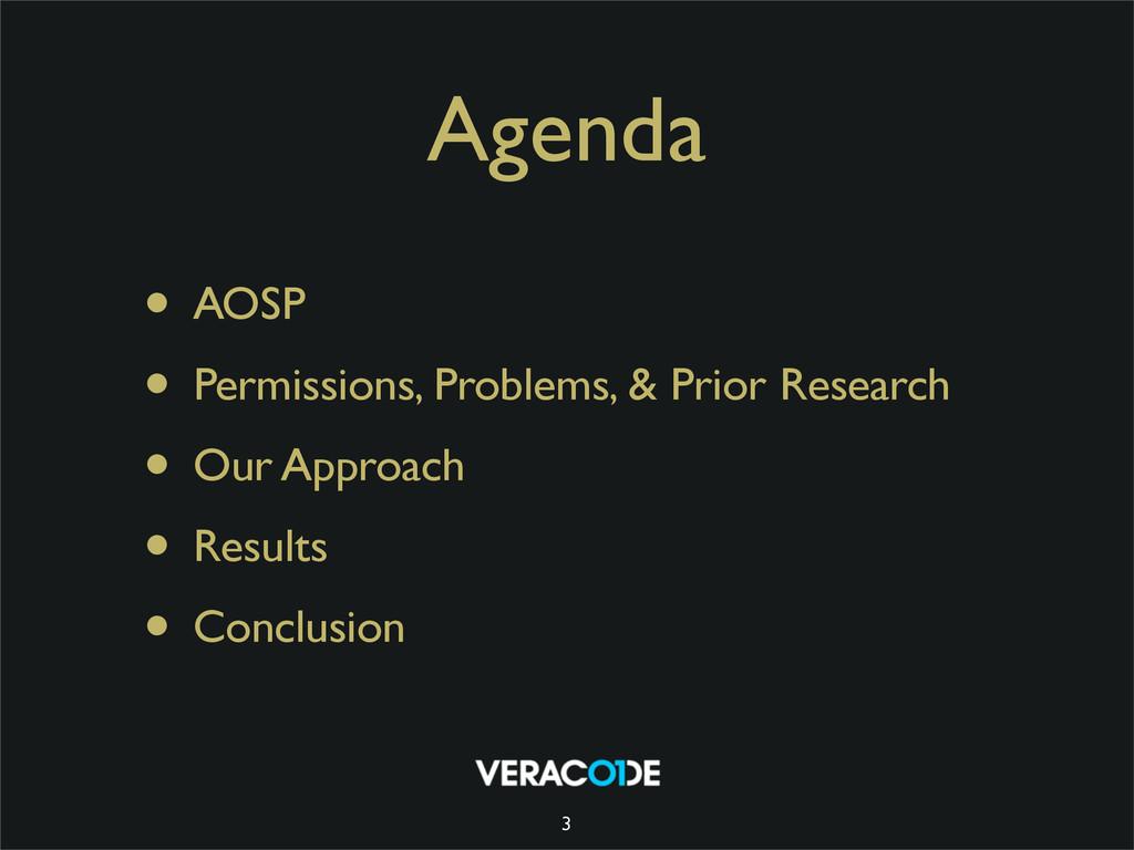 Agenda • AOSP • Permissions, Problems, & Prior ...