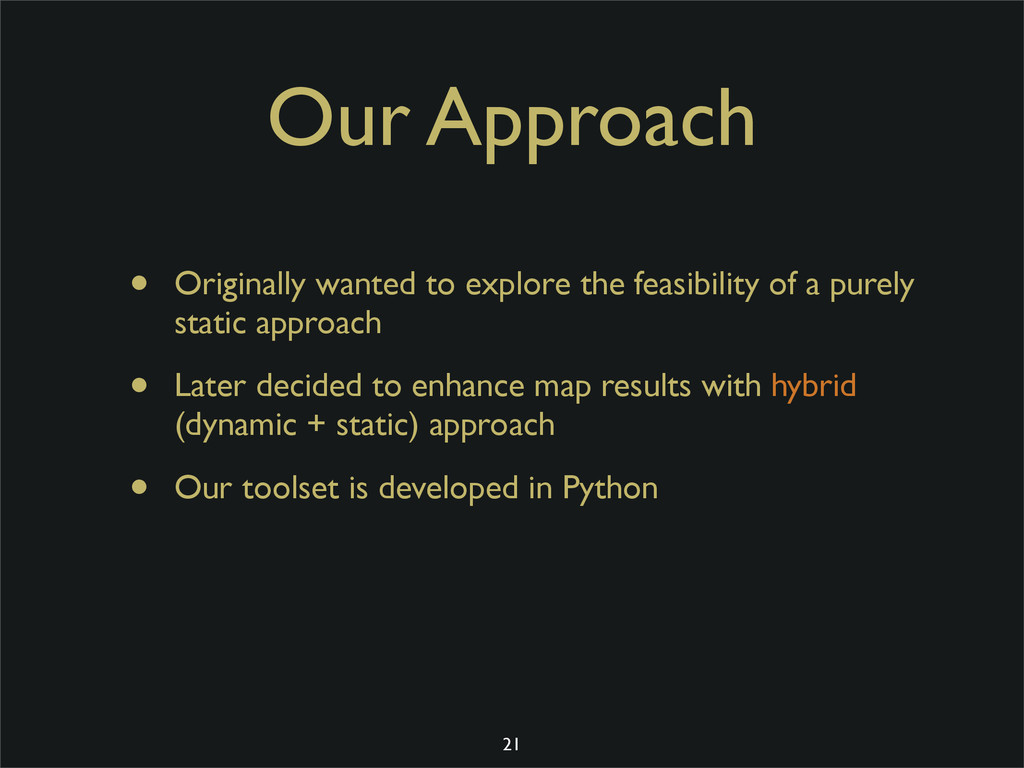Our Approach • Originally wanted to explore the...