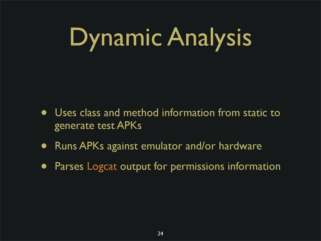 Dynamic Analysis • Uses class and method inform...