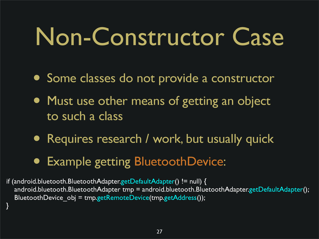 Non-Constructor Case • Some classes do not prov...