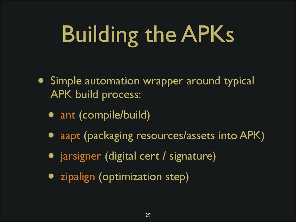Building the APKs • Simple automation wrapper a...