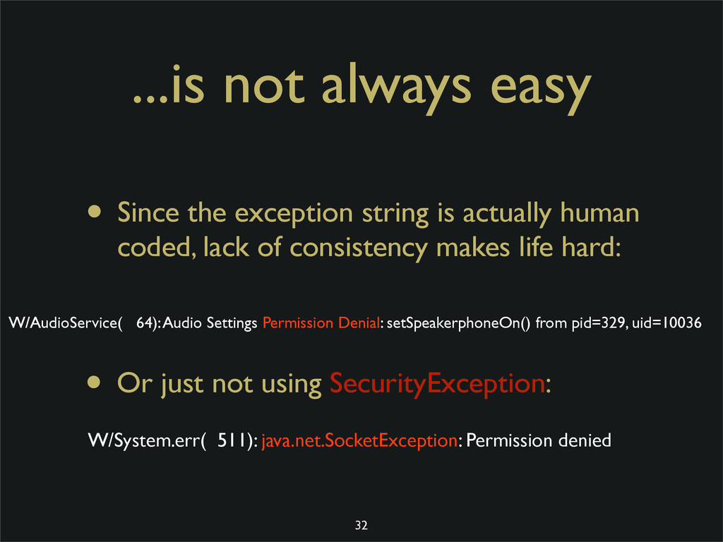 ...is not always easy • Since the exception str...