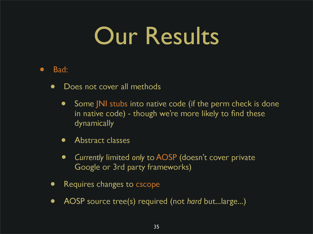 Our Results • Bad: • Does not cover all methods...